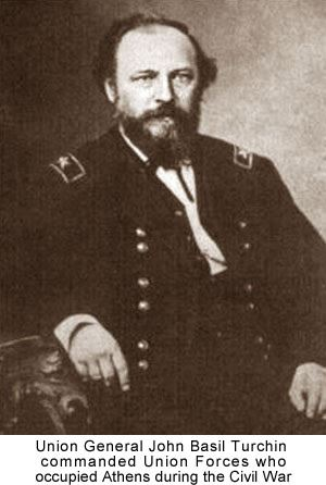 Union General John Basil Turchin commanded Union Forces who occupied Athens during the Civil War